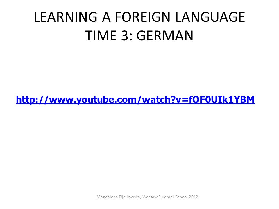 LEARNING A FOREIGN LANGUAGE TIME 3: GERMAN