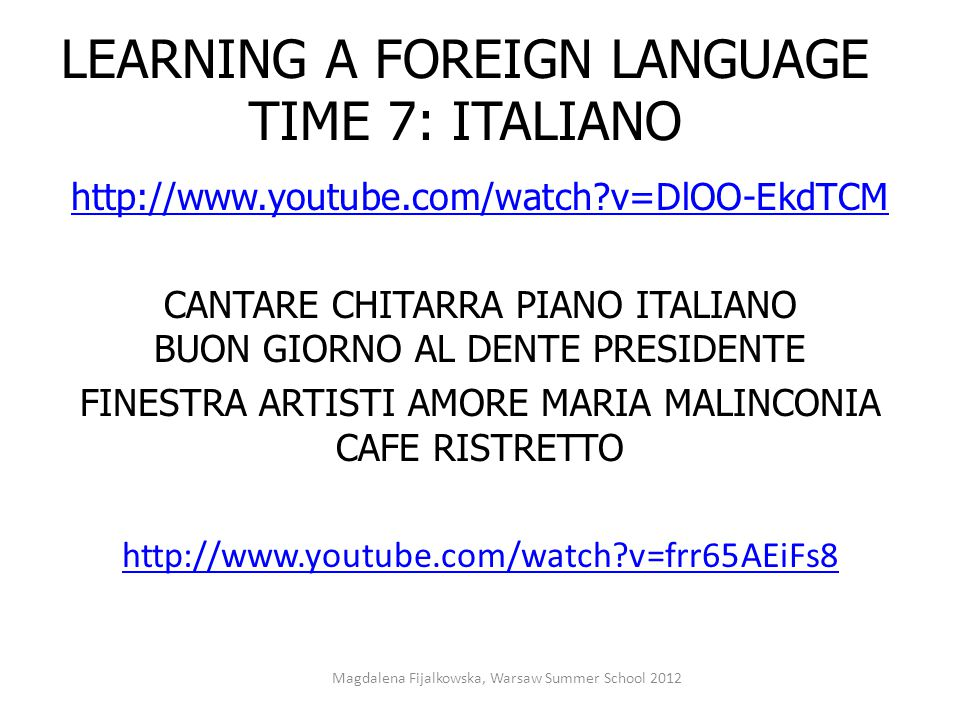 LEARNING A FOREIGN LANGUAGE TIME 7: ITALIANO