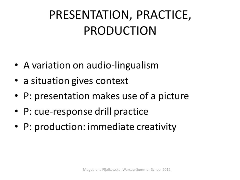 PRESENTATION, PRACTICE, PRODUCTION
