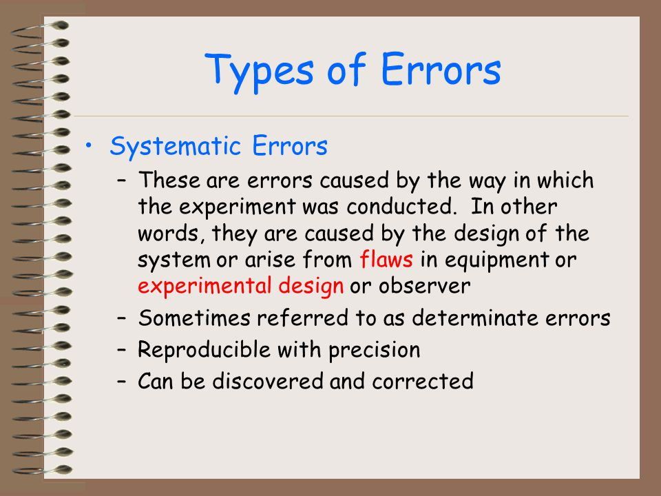 Types of Errors Systematic Errors