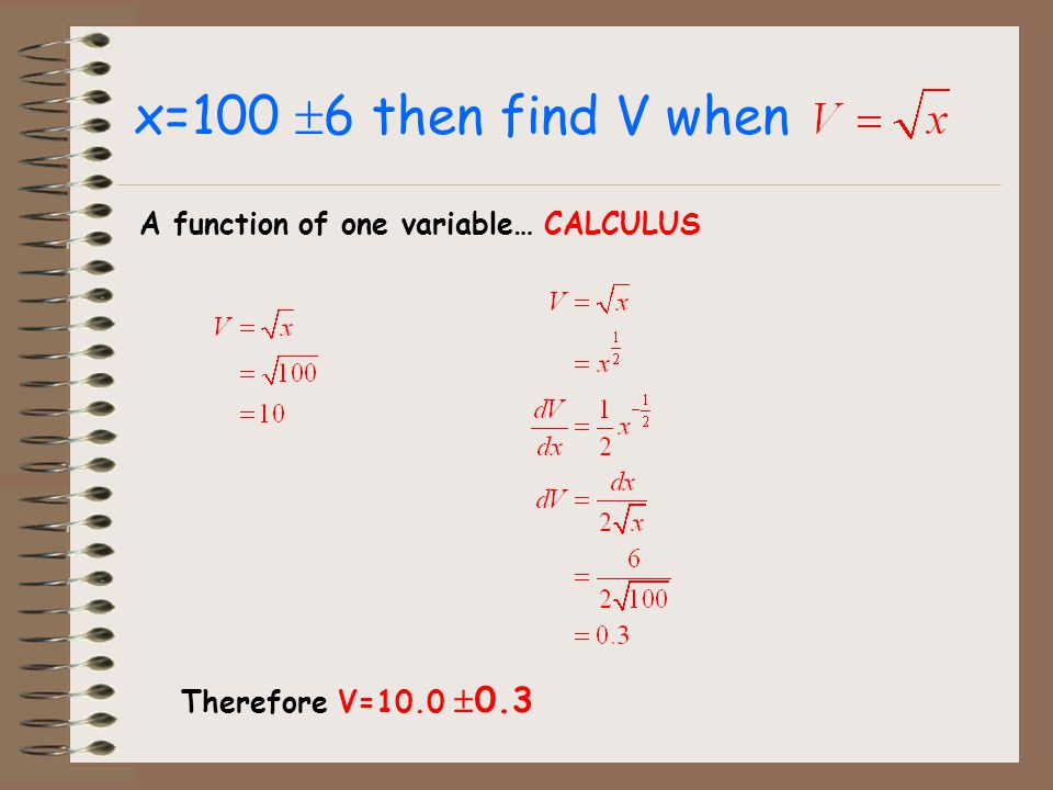 x=100 6 then find V when A function of one variable… CALCULUS