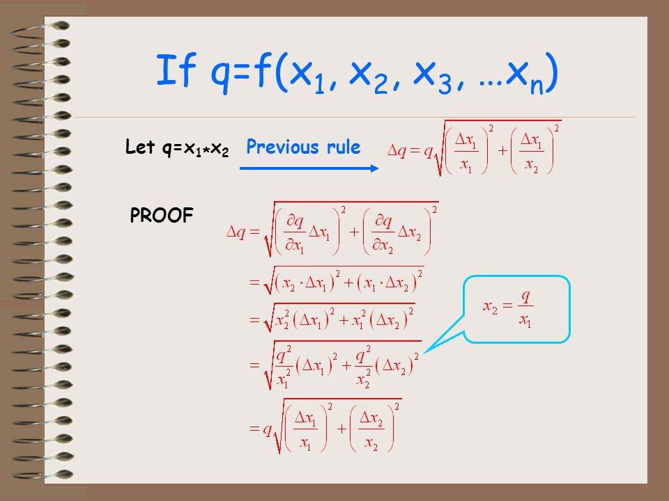 If q=f(x1, x2, x3, …xn) Let q=x1*x2 Previous rule PROOF