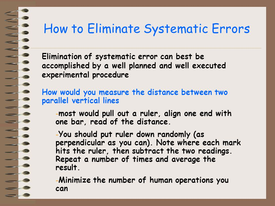 How to Eliminate Systematic Errors