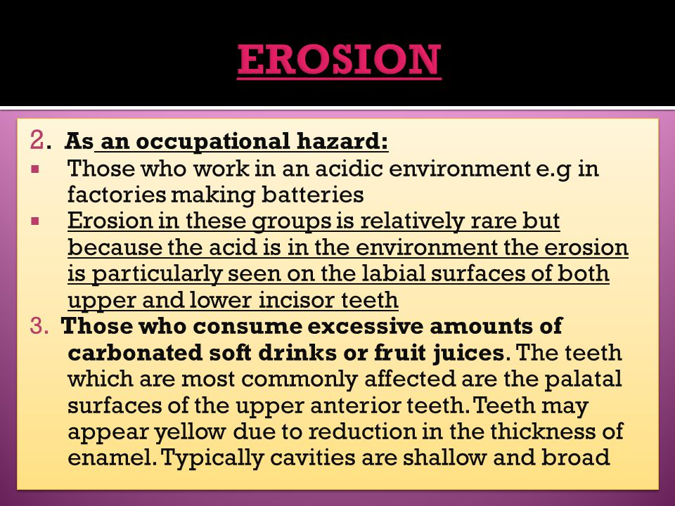 EROSION 2. As an occupational hazard: