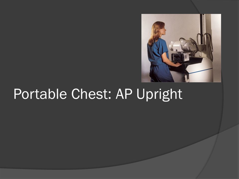 Portable Chest: AP Upright