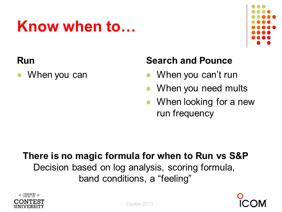 There is no magic formula for when to Run vs S&P