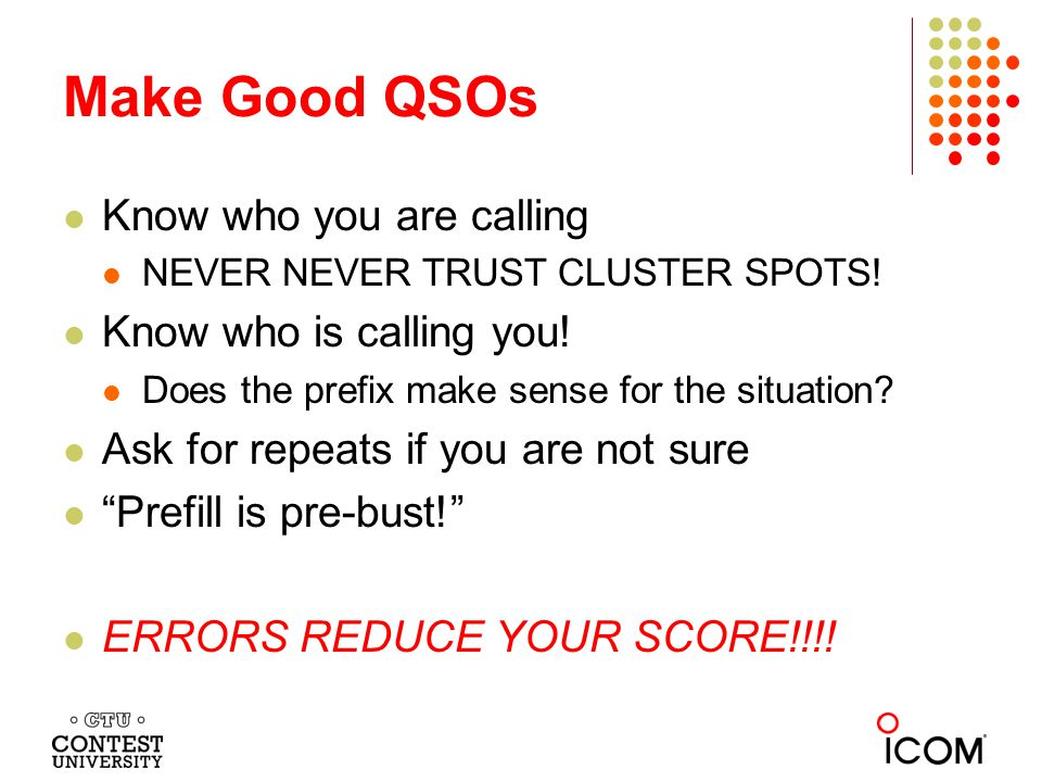 Make Good QSOs Know who you are calling Know who is calling you!