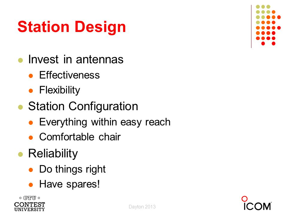 Station Design Invest in antennas Station Configuration Reliability