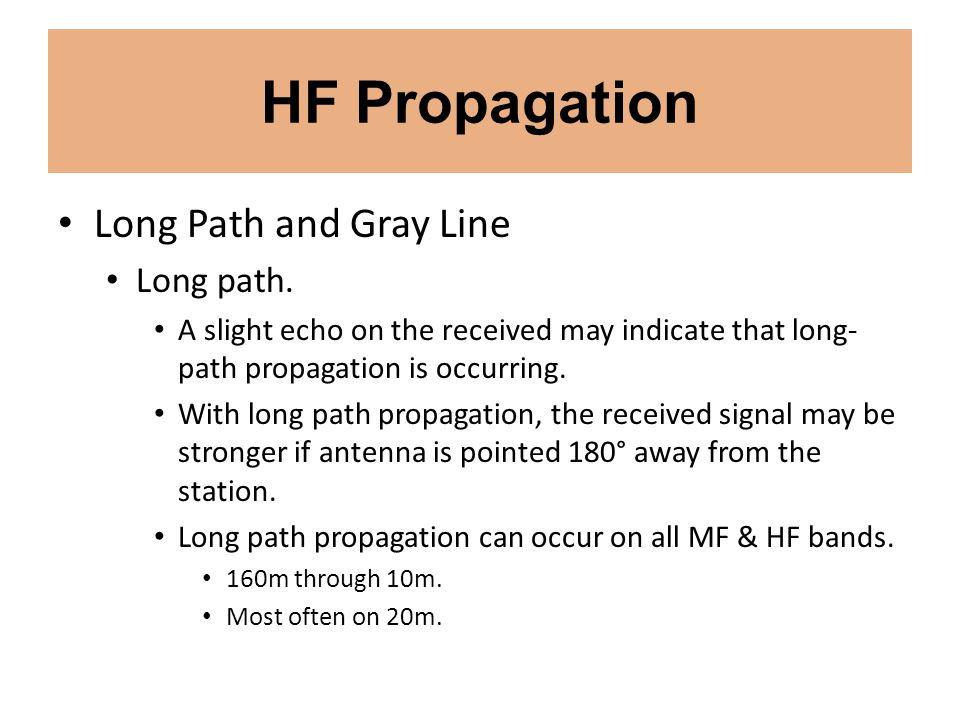 HF Propagation Long Path and Gray Line Long path.