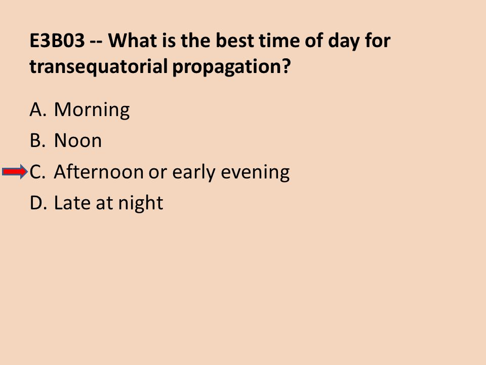 E3B03 -- What is the best time of day for transequatorial propagation