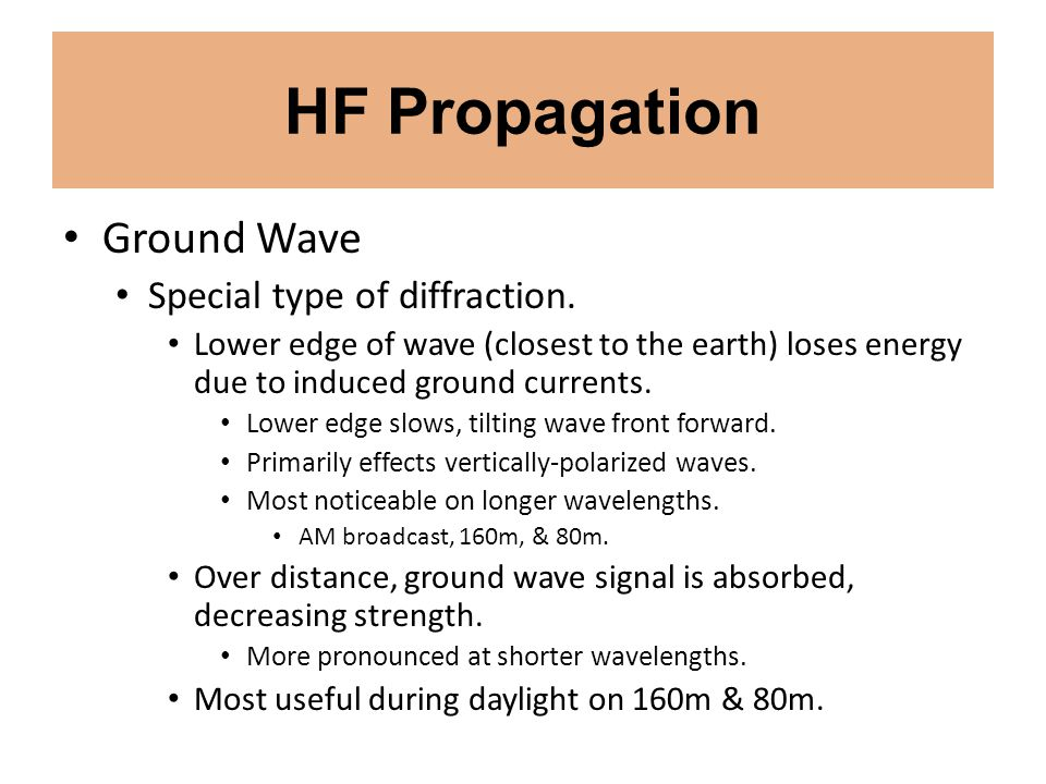 HF Propagation Ground Wave Special type of diffraction.