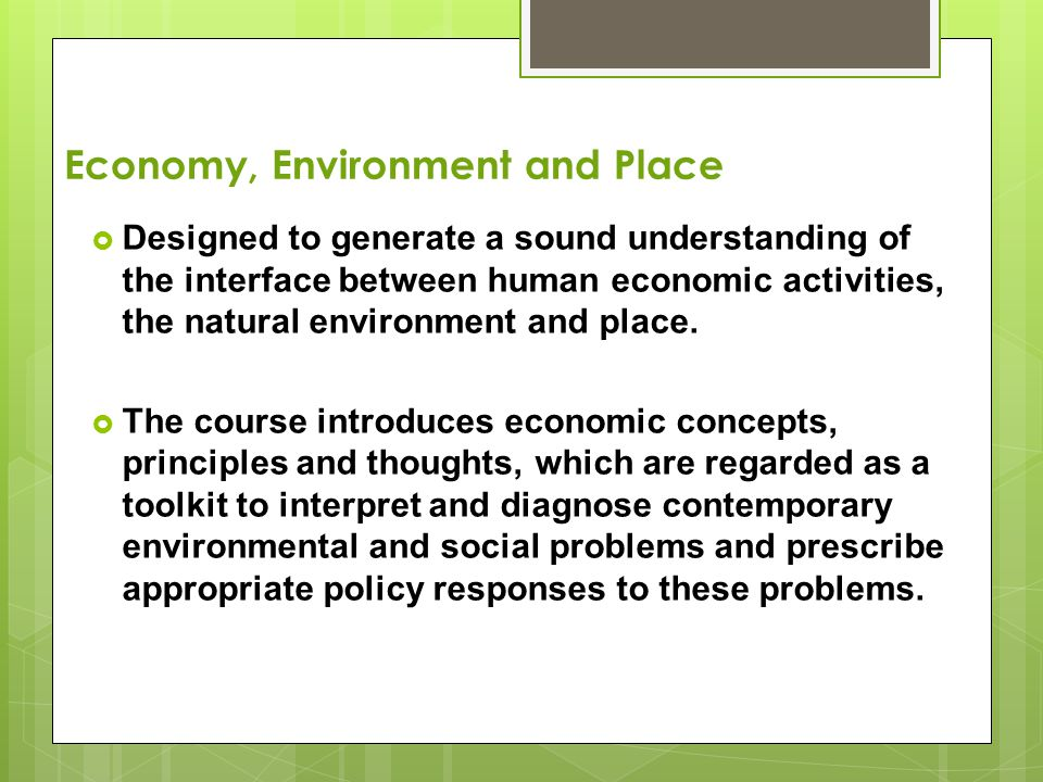 Economy, Environment and Place