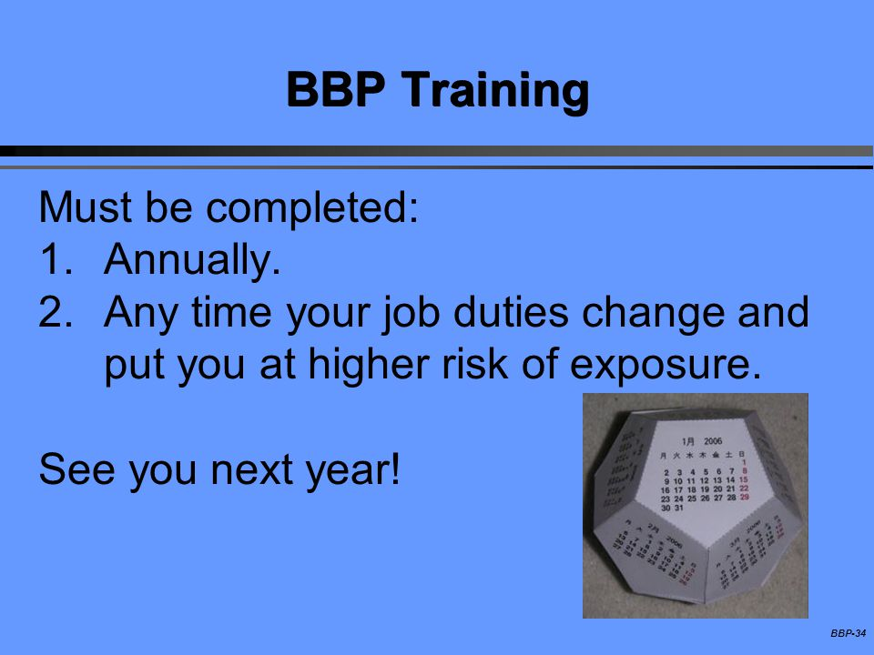 BBP Training Must be completed: Annually.