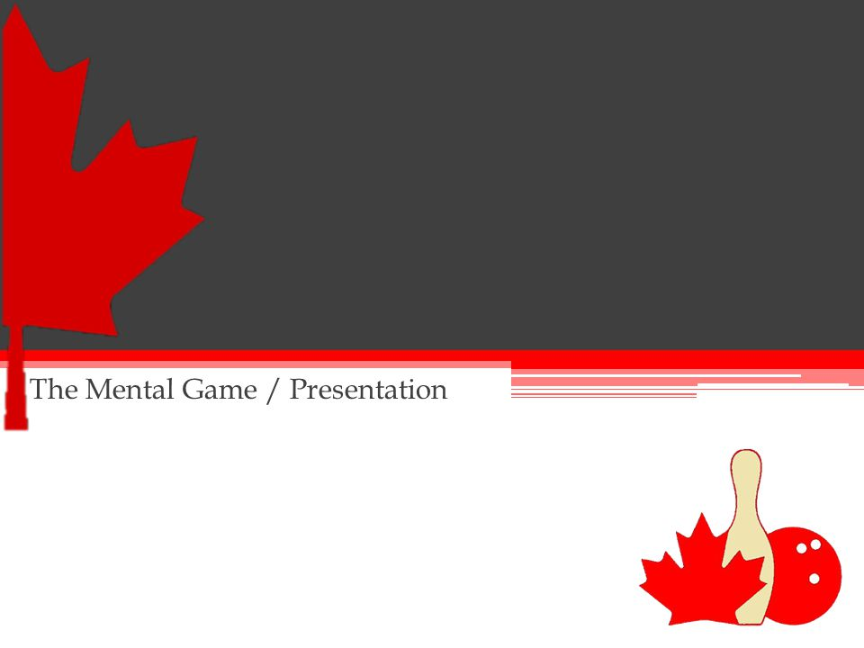 The Mental Game / Presentation