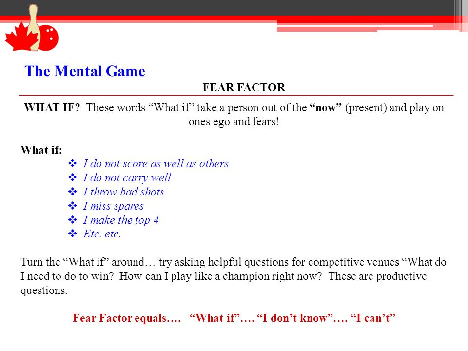 Fear Factor equals…. What if …. I don't know …. I can't