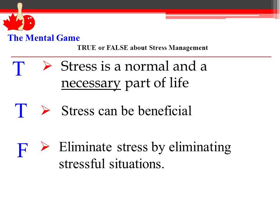TRUE or FALSE about Stress Management