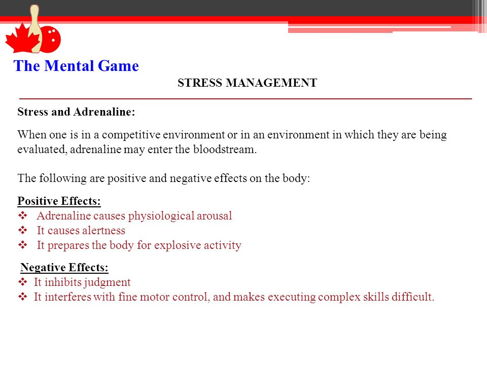 The Mental Game STRESS MANAGEMENT Stress and Adrenaline: