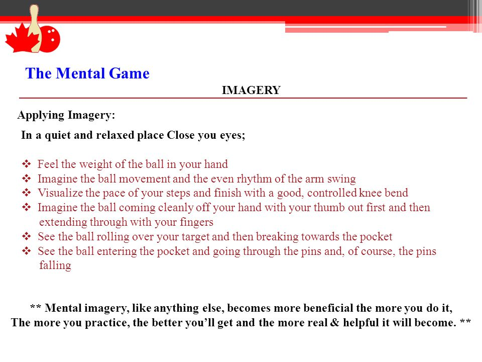 The Mental Game IMAGERY Applying Imagery: