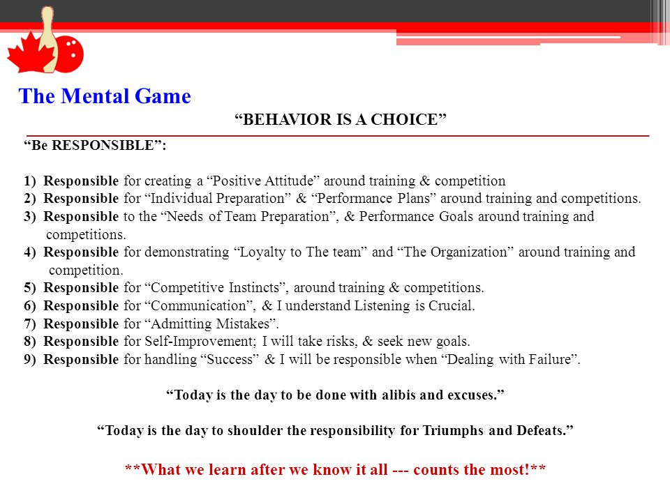 The Mental Game BEHAVIOR IS A CHOICE