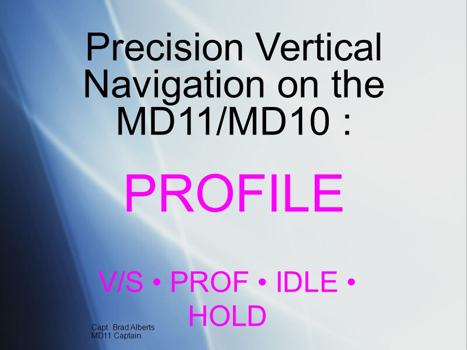 Precision Vertical Navigation on the MD11/MD10 :
