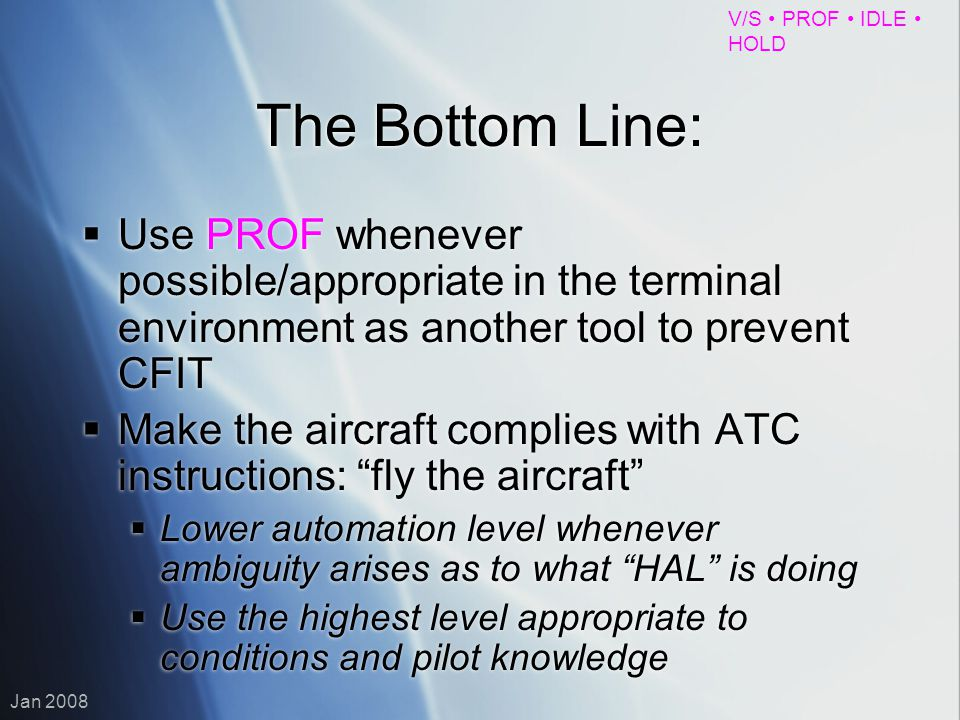The Bottom Line: Use PROF whenever possible/appropriate in the terminal environment as another tool to prevent CFIT.