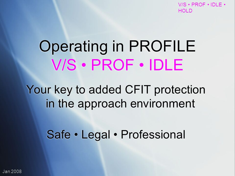 Operating in PROFILE V/S • PROF • IDLE