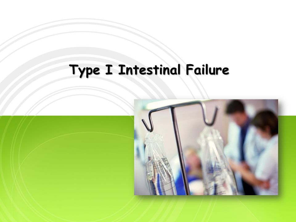 Type I Intestinal Failure