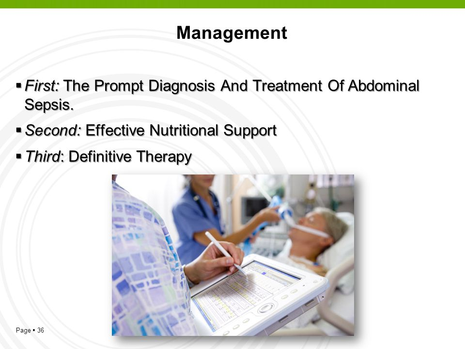 Management First: The Prompt Diagnosis And Treatment Of Abdominal Sepsis. Second: Effective Nutritional Support.