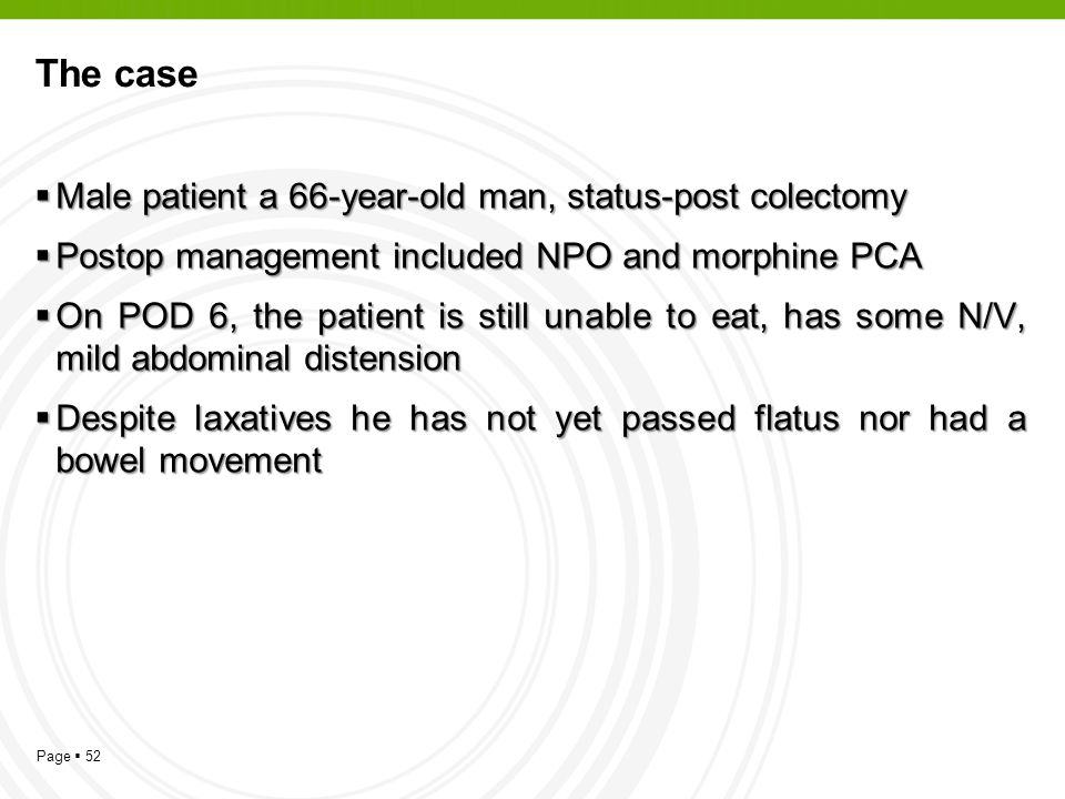 The case Male patient a 66-year-old man, status-post colectomy