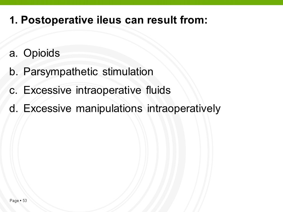 1. Postoperative ileus can result from: