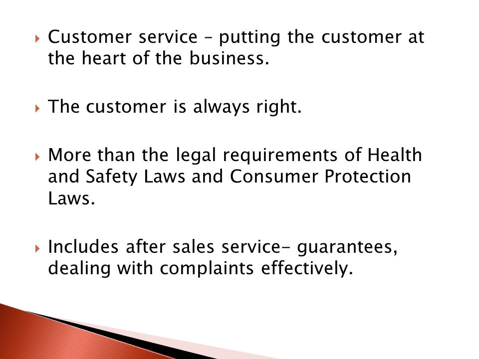 Customer service – putting the customer at the heart of the business.