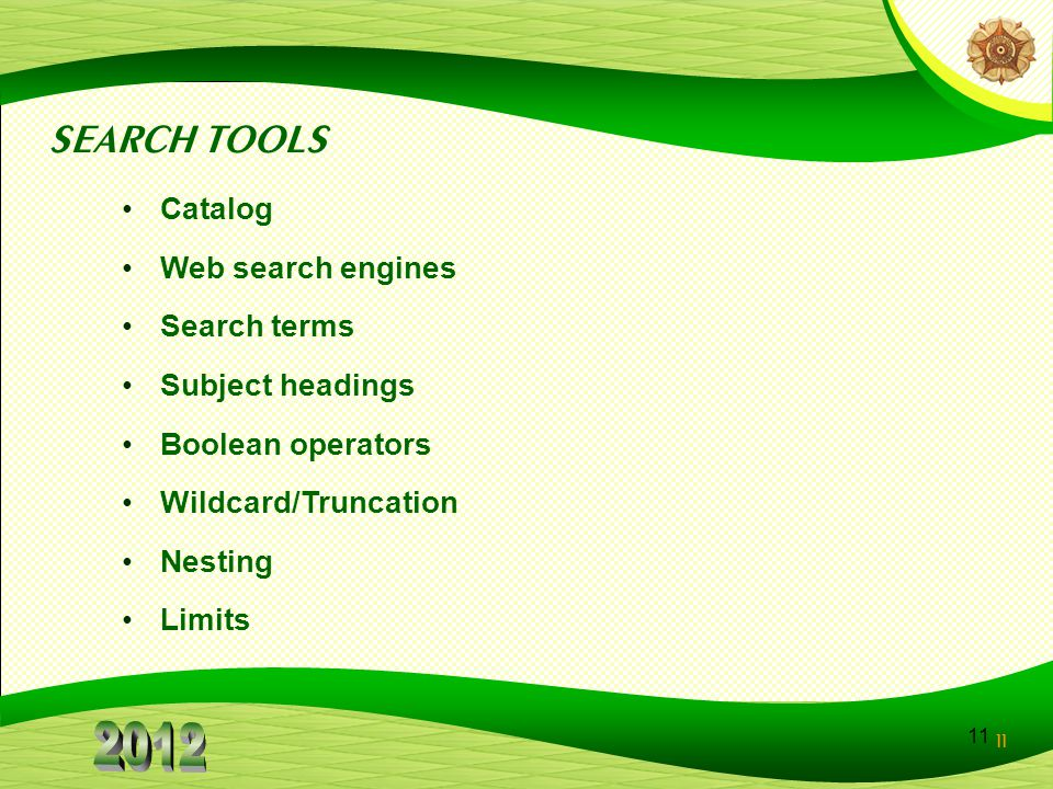 SEARCH TOOLS Catalog Web search engines Search terms Subject headings