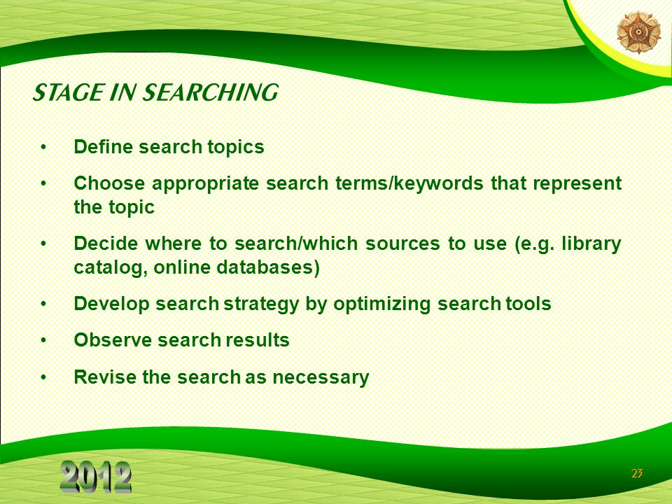 STAGE IN SEARCHING Define search topics