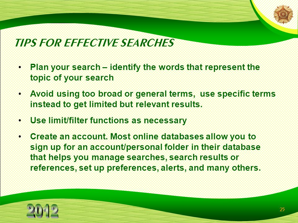 TIPS FOR EFFECTIVE SEARCHES