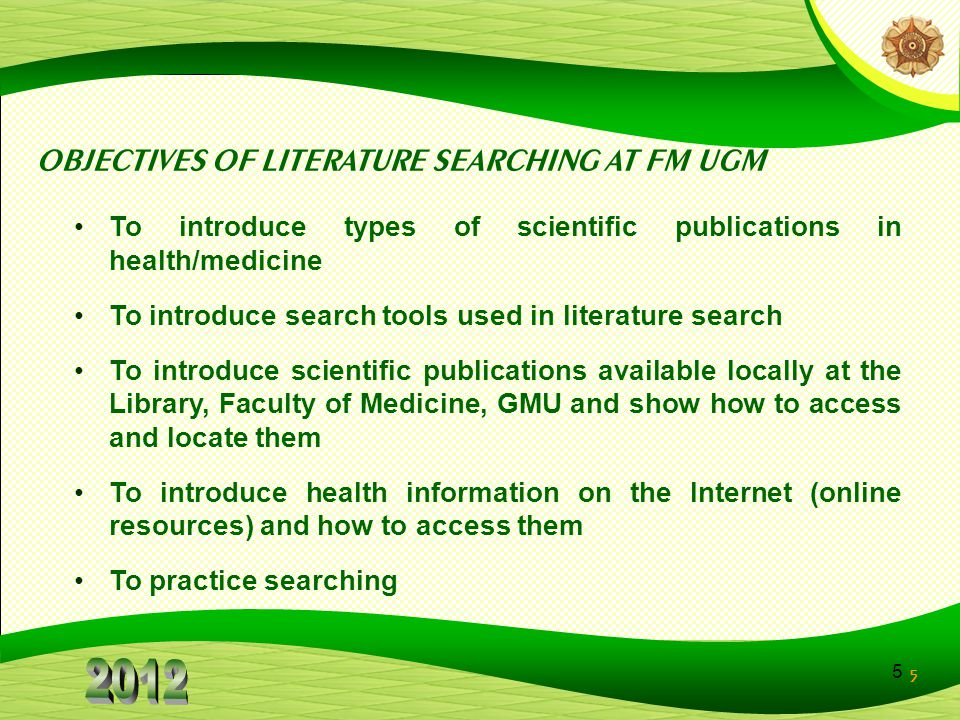 OBJECTIVES OF LITERATURE SEARCHING AT FM UGM