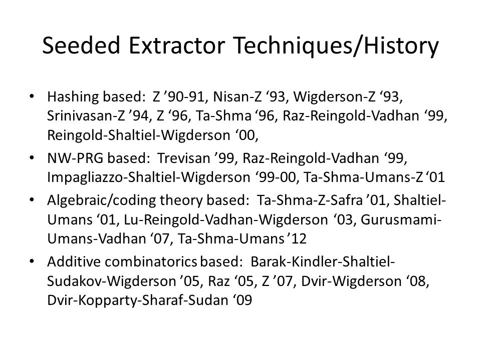 Seeded Extractor Techniques/History