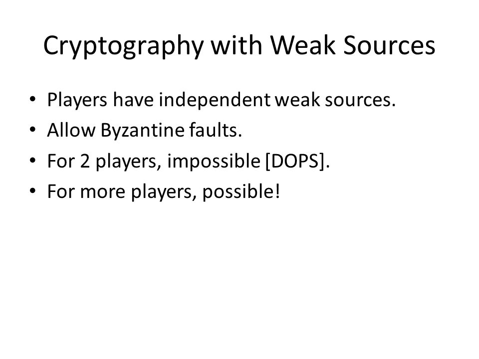 Cryptography with Weak Sources