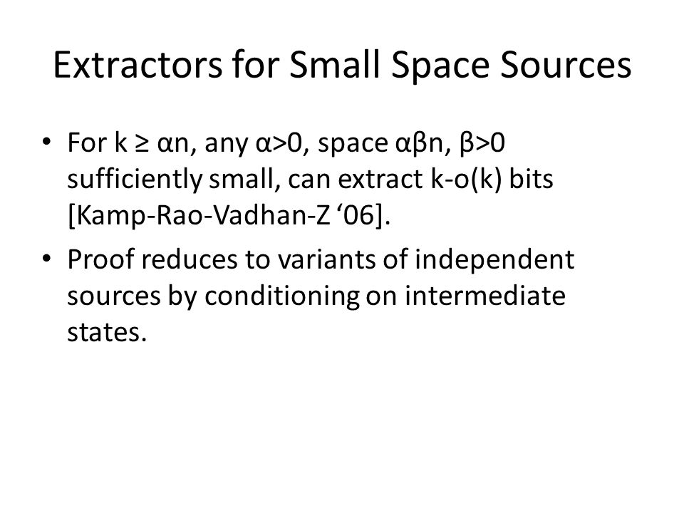 Extractors for Small Space Sources