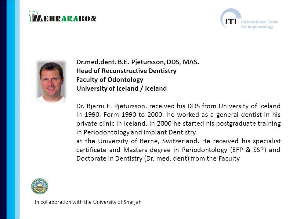 Dr.med.dent. B.E. Pjetursson, DDS, MAS.