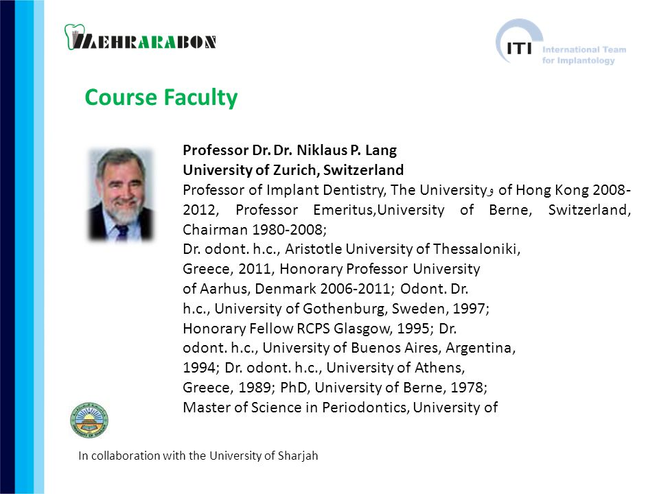 Course Faculty Professor Dr. Dr. Niklaus P. Lang