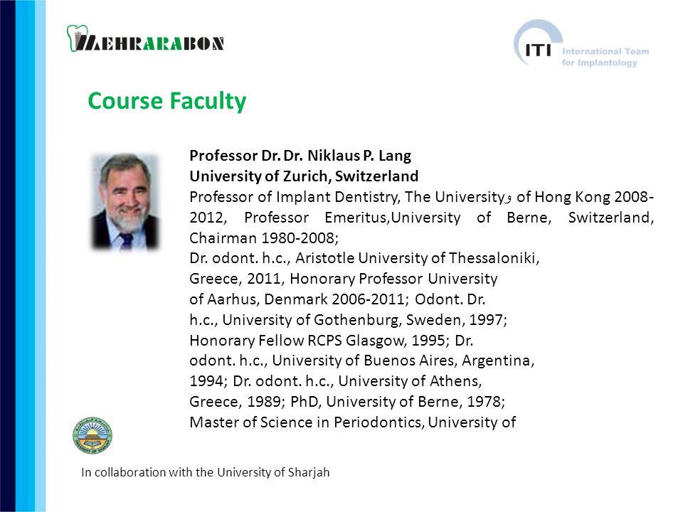 Course Faculty Professor Dr. Dr. Niklaus P. Lang