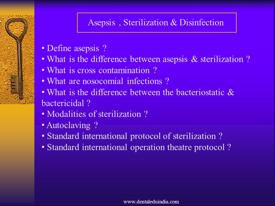 Asepsis , Sterilization & Disinfection