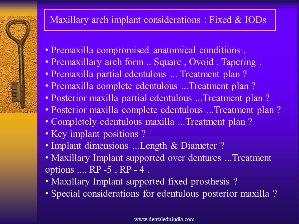 Maxillary arch implant considerations : Fixed & IODs