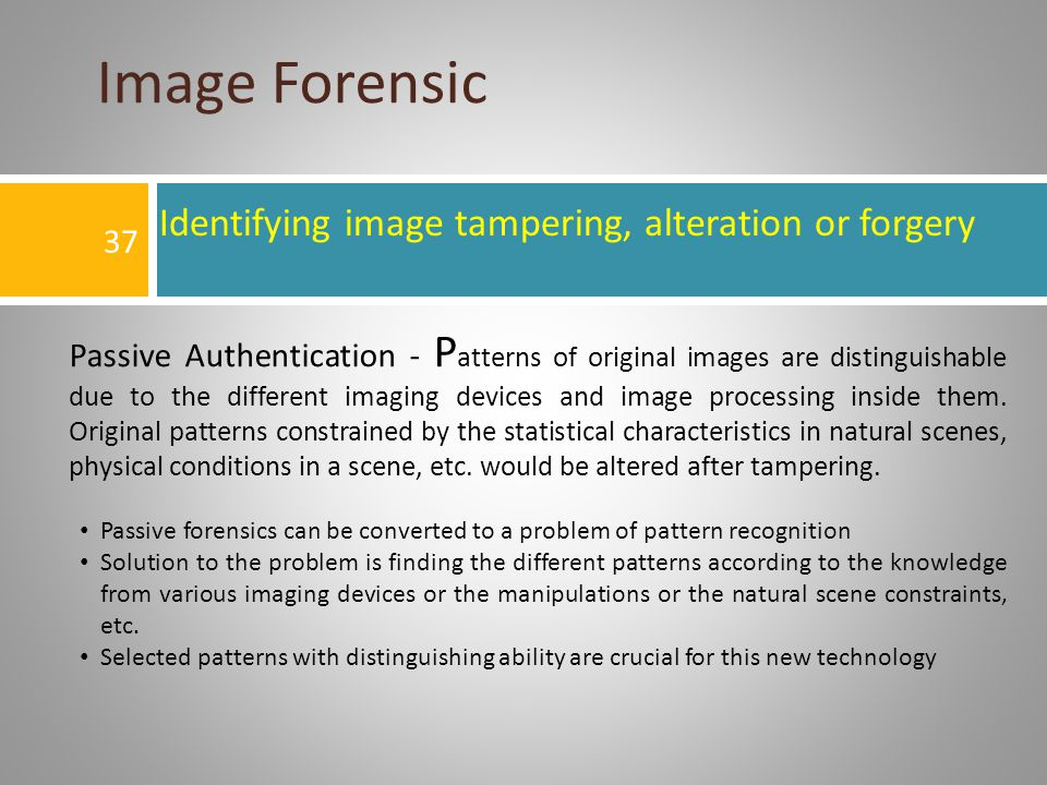 Image Forensic Identifying image tampering, alteration or forgery