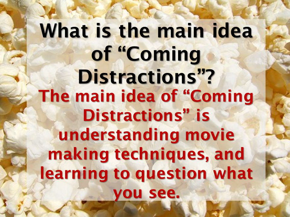 What is the main idea of Coming Distractions