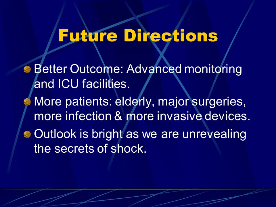 Future Directions Better Outcome: Advanced monitoring and ICU facilities.