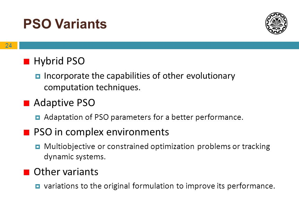 PSO Variants Hybrid PSO Adaptive PSO PSO in complex environments