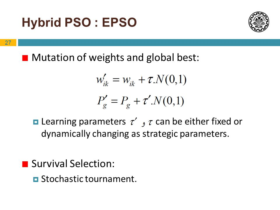 Hybrid PSO : EPSO Mutation of weights and global best: