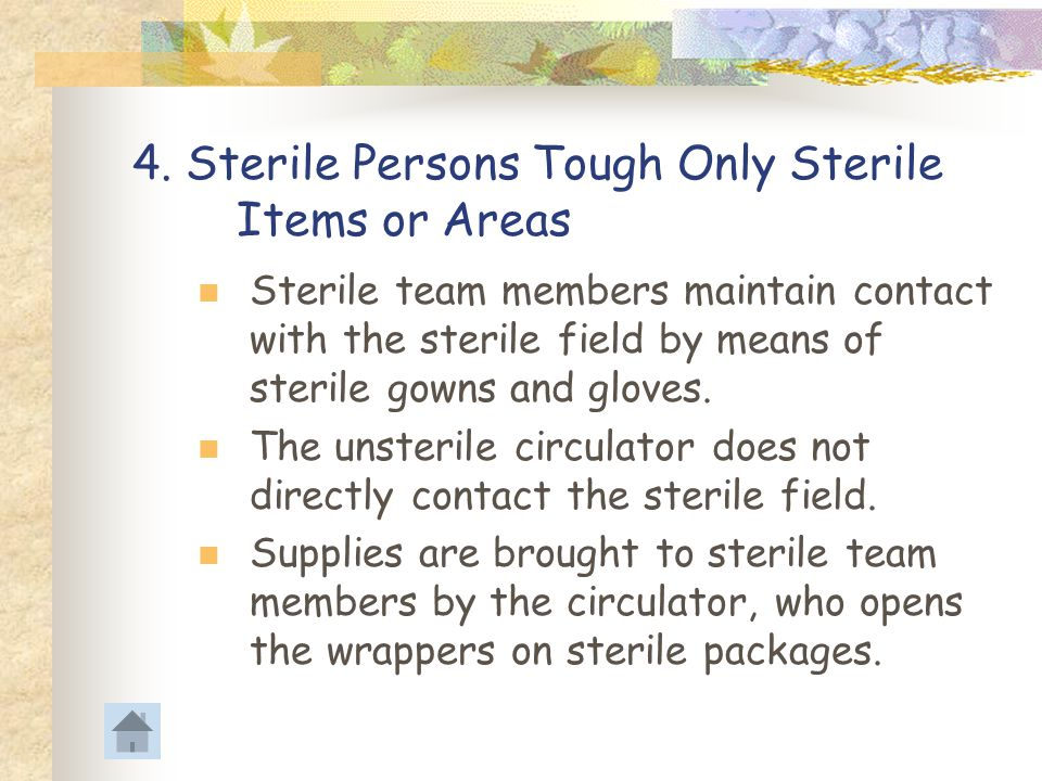 4. Sterile Persons Tough Only Sterile Items or Areas