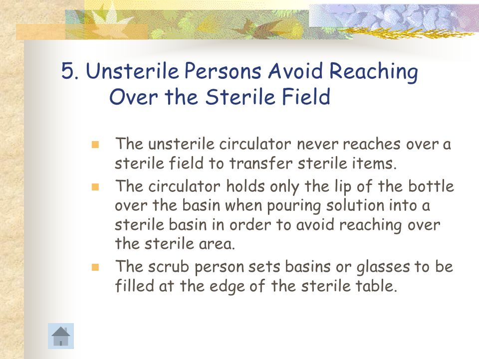 5. Unsterile Persons Avoid Reaching Over the Sterile Field